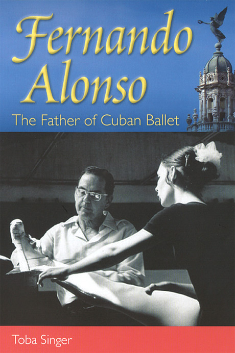 <I>Fernando Alonso, The Father Of Cuban Ballet</I> book cover.<br />© University Press of Florida. (Click image for larger version)