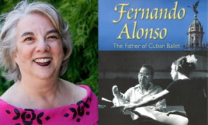 Toba Singer and the book cover of Fernando Alonso, The Father Of Cuban Ballet.© Toba Singer and University Press of Florida.