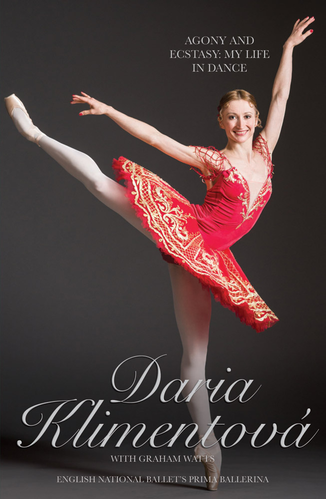 Book cover - Daria Klimentova: Agony and Ecstasy My Life in Dance.© Metro Books. (Click image for larger version)
