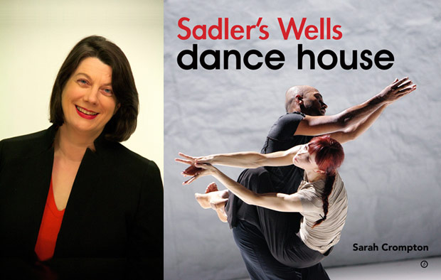 Sarah Crompton and the <I>Sadler's Wells: Dance House</I> book cover.<br />© Sarah Crompton and Tristram Kenton.