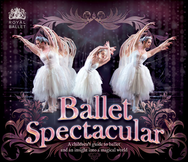 Ballet Spectacular book cover.<br />© Carlton Kids, The Royal Ballet and respective photographers. (Click image for larger version)