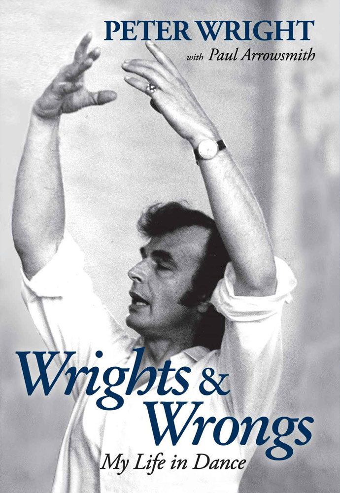 Book cover - Peter Wright: Wrights and Wrongs – my life in dance.© Oberon Books. (Click image for larger version)