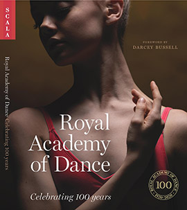 <I>Royal Academy of Dance: Celebrating 100 Years</I> book cover.<br />© Scala Arts/RAD. (Click image for larger version)